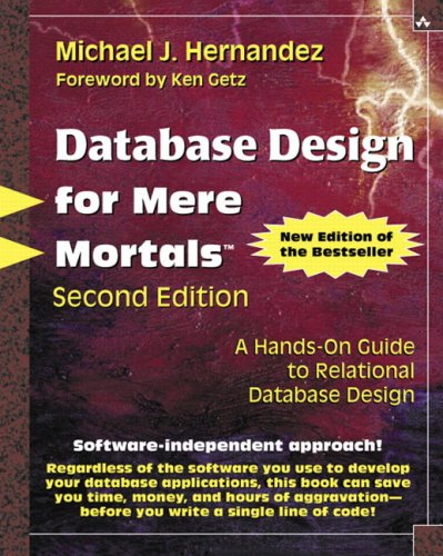 Database Design for Mere Mortals: A Hands-On Guide to Relational Database Design [With CDROM] 9780201752847