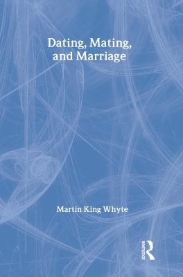 Dating, Mating, and Marriage 9780202304168