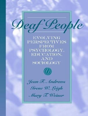Deaf People: Evolving Perspectives from Psychology, Education, and Sociology 9780205338139