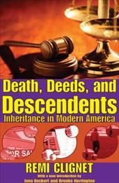 Death, Deeds, and Descendants: Inheritance in Modern America