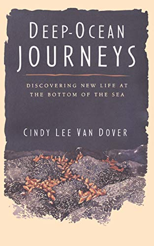 Deep-Ocean Journeys: Discovering New Life at the Bottom of the Sea 9780201154986