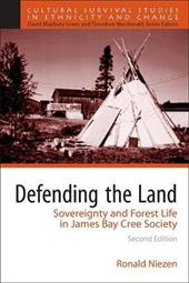 Defending the Land: Sovereignty and Forest Life in James Bay Cree Society