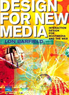 Design for New Media: Interaction Design for Multimedia and the Web 9780201596090
