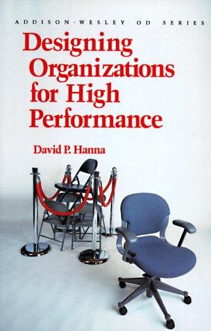 Designing Organizations for High Performance (Prentice Hall Organizational Development Series)