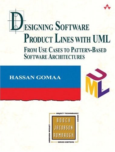 Designing Software Product Lines with UML: From Use Cases to Pattern-Based Software Architectures 9780201775952