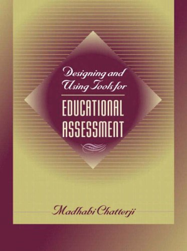 Designing and Using Tools for Educational Assessment 9780205299287