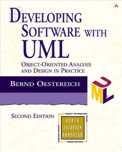 Developing Software with UML: Object-Oriented Analysis and Design in Practice 9780201756036