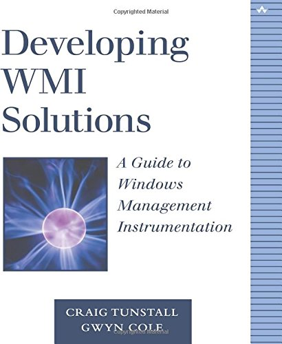 Developing Wmi Solutions: A Guide to Windows Management Instrumentation 9780201616132