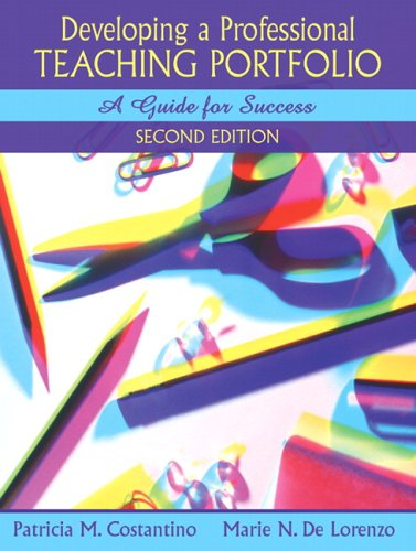 Developing a Professional Teaching Portfolio: A Guide for Success 9780205458394
