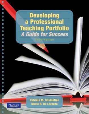 Developing a Professional Teaching Portfolio: A Guide for Success 9780205608577