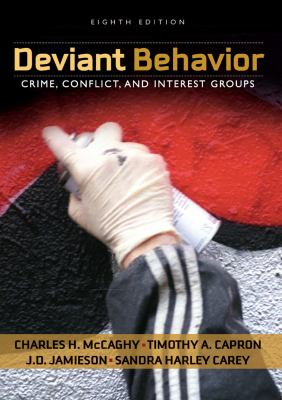 Deviant Behavior: Crime, Conflict, and Interest Groups 9780205570836