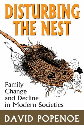 Disturbing the Nest: Family Change and Decline in Modern Societies 9780202303512