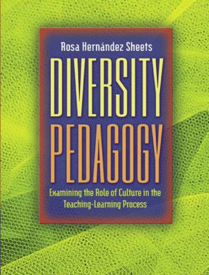 Diversity Pedagogy: Examining the Role of Culture in the Teaching-Learning Process 9780205405558