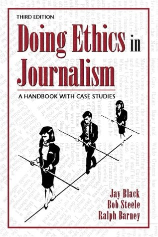 Doing Ethics in Journalism: A Handbook with Case Studies 9780205285358