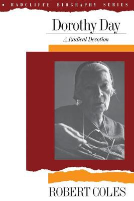 Dorothy Day: A Radical Devotion 9780201079746