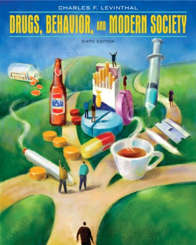 Drugs, Behavior, and Modern Society - 6th Edition by Charles E ...