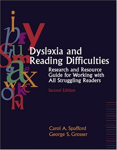 Dyslexia and Reading Difficulties: Research and Resource Guide for Working with All Struggling Readers 9780205428564