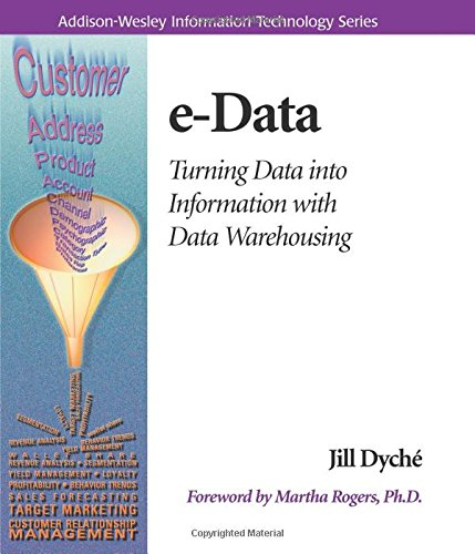 E-Data: Turning Data Into Information with Data Warehousing 9780201657807