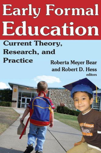 Early Formal Education: Current Theory, Research, and Practice 9780202363295