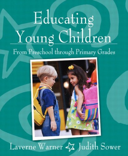 Educating Young Children from Preschool Through Primary Grades [With Access Code] 9780205464913
