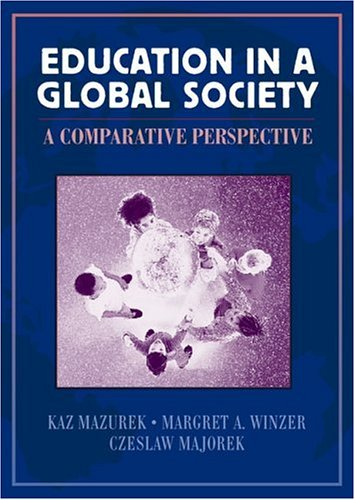 Education in a Global Society: A Comparative Perspective 9780205267521