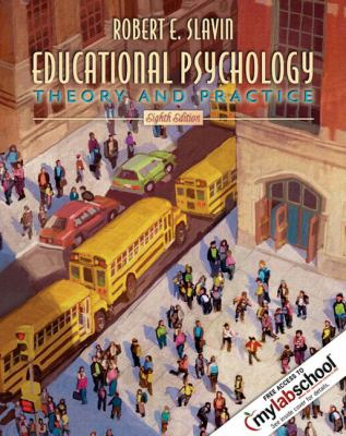 Educational Psychology: Theory and Practice [With MylabschoolWith Current and Emerging Trends Booklet] 9780205566747