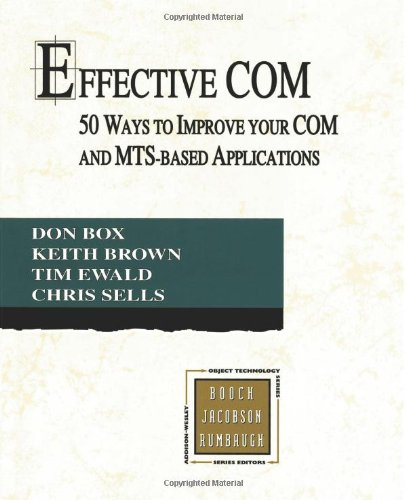 Effective COM : 50 Ways to Improve Your Com and MTS Base Application