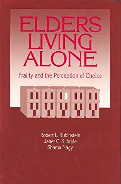 Elders Living Alone: Frailty and the Perception of Choice 9780202360843