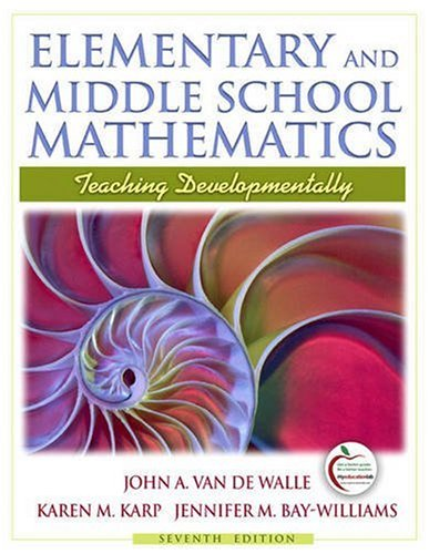Elementary and Middle School Mathematics: Teaching Developmentally 9780205573523