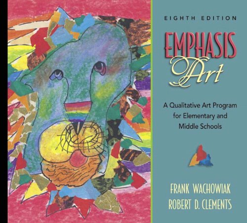 Emphasis Art: A Qualitative Art Program for Elementary and Middle Schools 9780205439621