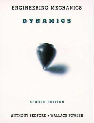Engineering Mechanics: Dynamics - 2nd Edition