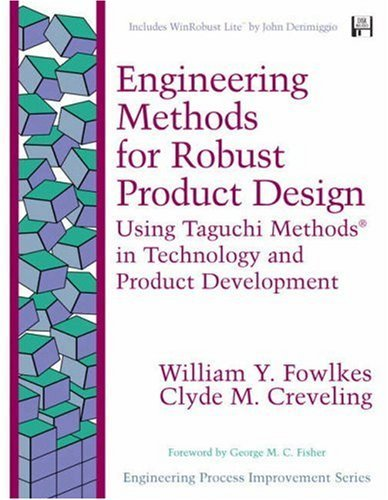 Engineering Methods for Robust Product Design: Using Taguchi Methods in Technology and Product Development 9780201633672