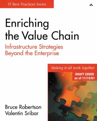 Enriching the Value Chain: Infrastructure Strategies Beyond the Enterprise 9780201767308