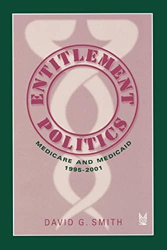 Entitlement Politics: Medicare and Medicaid, 1995-2001 9780202307190
