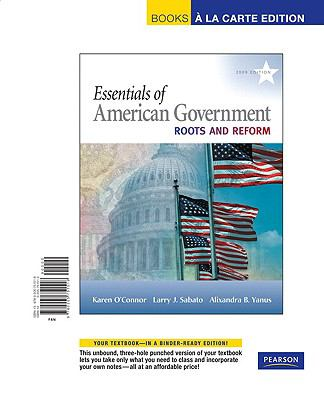 Essentials of American Government: Roots and Reform, 2009 Edition, Books a la Carte Edition 9780205751518