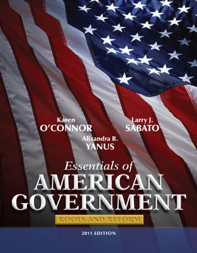 Essentials of American Government: Roots and Reform 9780205825769