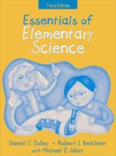 Essentials of Elementary Science, (Part of the Essentials of Classroom Teaching Series) - Dobey, Daniel C. / Beichner, Robert J. / Jabot, Michael E.