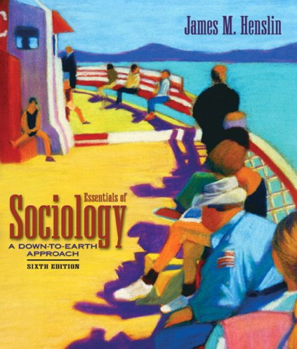 Essentials of Sociology: A Down-To-Earth Approach 9780205444441