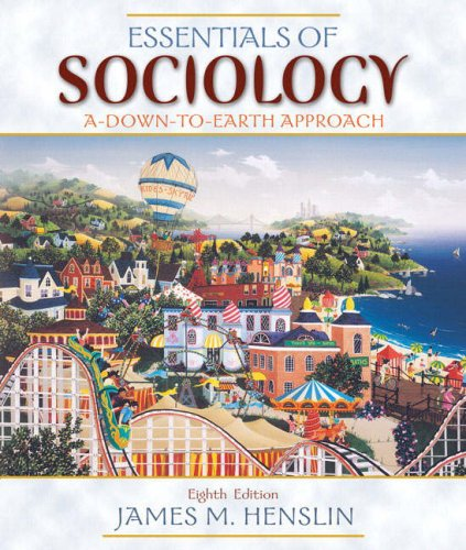 Essentials of Sociology: A Down-To-Earth Approach 9780205578702