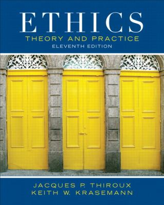 Ethics: Theory and Practice - 11th Edition