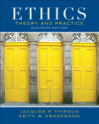 Ethics: Theory and Practice Plus Mythinkinglab with Etext 9780205176403