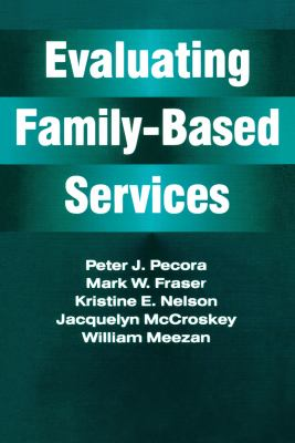 Evaluating Family-Based Services 9780202360942