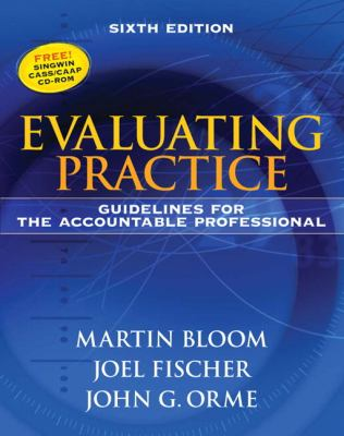 Evaluating Practice: Guidelines for the Accountable Professional [With CDROM] 9780205612017