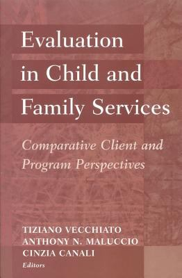 Evaluation in Child and Family Services: Comparative Client and Program Perspectives 9780202307237