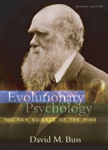 Evolutionary Psychology: The New Science of the Mind 9780205370719