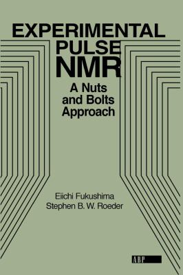 Experimental Pulse NMR: A Nuts and Bolts Approach 9780201627268