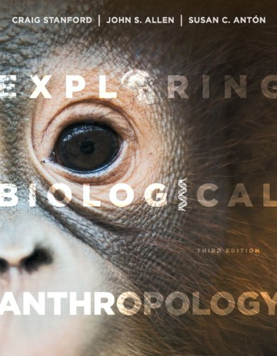 Exploring Biological Anthropology: The Essentials 9780205907335