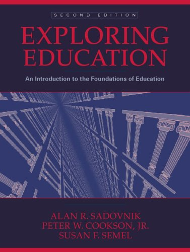 Exploring Education: An Introduction to the Foundations of Education 9780205290161