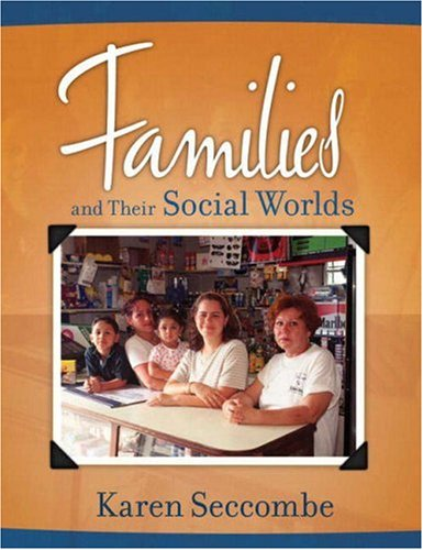 Families and Their Social Worlds 9780205516452