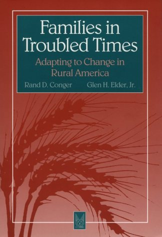 Families in Troubled Times: Adapting to Change in Rural America 9780202304885